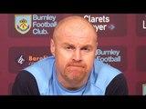 Sean Dyche & Ben Mee Full Pre-Match Press Conference - Burnley v Tottenham - Premier League