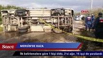 Mersin'de tarım işçilerini taşıyan midibüs devrildi: 1 ölü, 15 yaralı