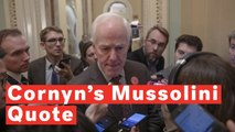 Sen. John Cornyn Tweets Mussolini Quote And It Goes Awfully Wrong