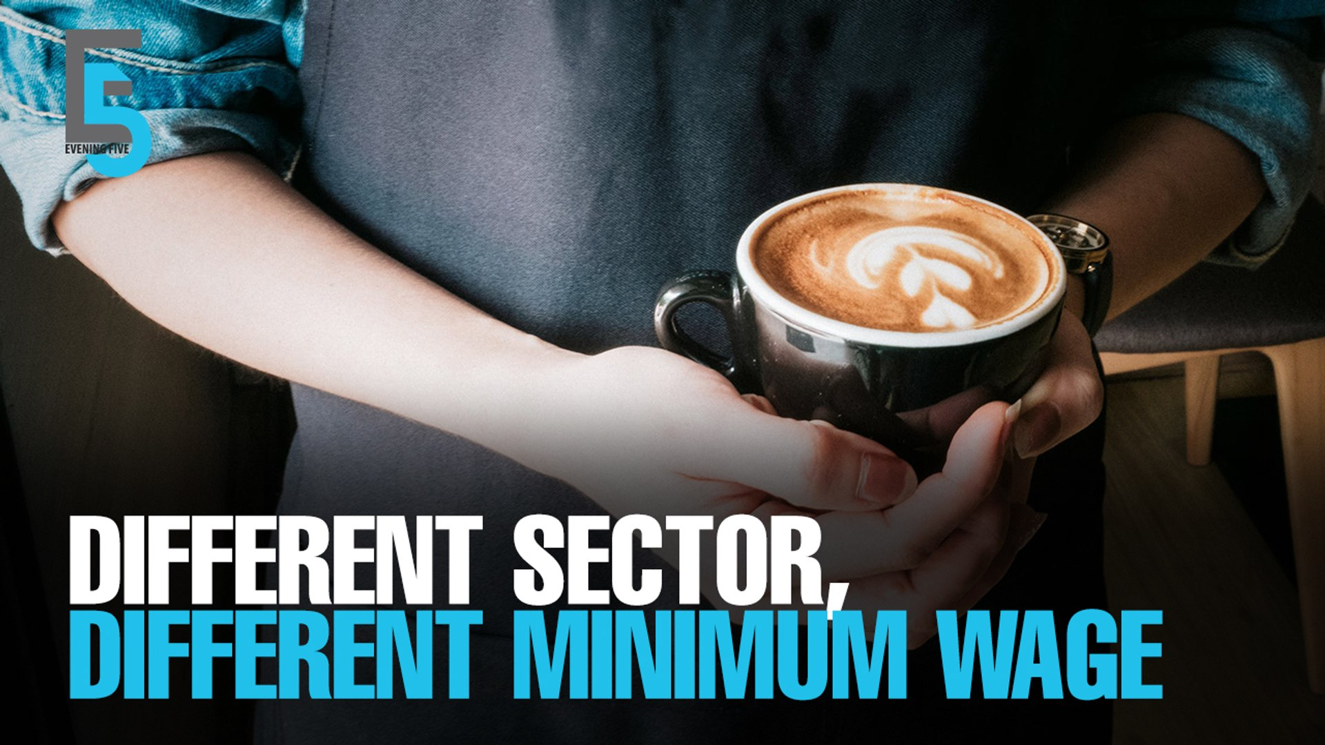 EVENING 5: Govt to review minimum wage