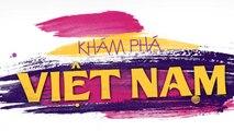 Khám phá Việt Nam -25/02/2019
