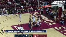 Florida State's Terance Mann Throws It Up, M.J. Walker Throws It Down