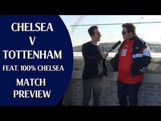Chelsea v Tottenham | Feat. 100% Chelsea | Match Preview