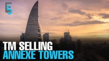 EVENING 5: TM selling Annexe towers