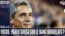 Paulo Sousa sur le banc bordelais ? [Replay Talk] I Girondins