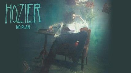 Hozier - No Plan
