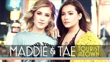Maddie & Tae - Tourist In This Town