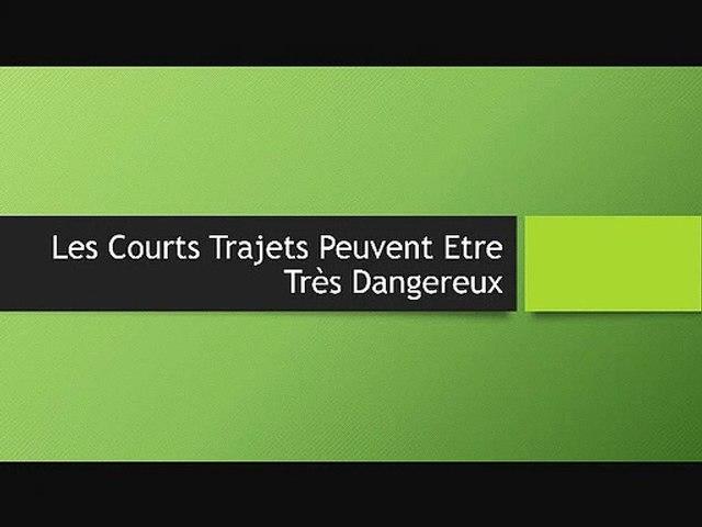 Les Courts Trajets Peuvent Etre Très Dangereux