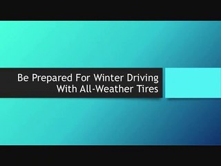 Be Prepared For Winter Driving With All-Weather Tires