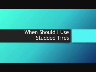 When Should I Use Studded Tires?