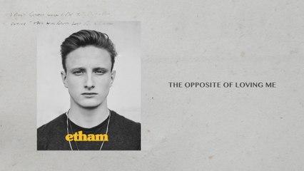 Etham - Opposite Of Loving Me