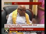 Presidential polls: Fruitful discussion with Karunanidhi, says Antony - NewsX