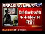Arvind Kejriwal takes on BJP over power crisis in Delhi