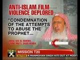 Saudi Arabia's Grand Mufti condemns violence over anti-Islam film - NewsX