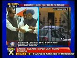Reforms push: Cabinet clears FDI in pension, insurance -- NewsX
