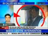 ISI called NSG Major, Senior IB officials after Hyderabad blasts