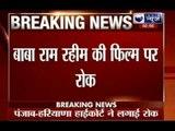 Ram Rahim Singh's film: Centre alerts Punjab, Haryana ahead of godman's film MSG
