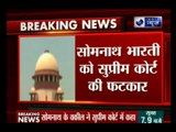 SC asks Somnath Bharti to surrender to Delhi Police today