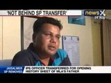 NewsX: SP transferred for allegedly reopening history sheet of Cong MLA's father