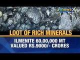 News X: Miners loot rare minerals in Tamil Nadu