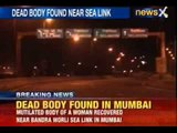 News X: Mumbai Police recovers dead body of women near cut in half near Bandra Worli sea link
