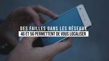 Réseaux 4G et 5G : des failles permettent de vous identifier et de localiser votre smartphone