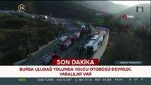 #SONDAKİKA Bursa Uludağ yolunda yolcu otobüsü devrildi