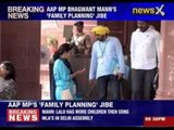 AAP MP Bhagwant Mann's ' family planning' jibe