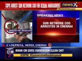 Sun Network coo arrested in Chennai