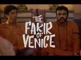 The Fakir of Venice Movie | The Fakir of Venice Film Trailer Review | Farhan Akhtar | Annu Kapoor