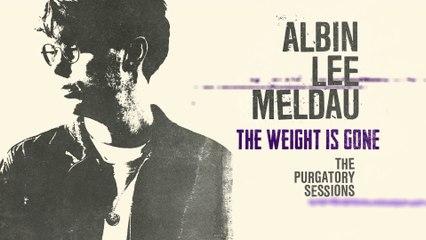 Albin Lee Meldau - The Weight Is Gone
