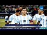 النشرة الإخبارية - ميسى ينقذ الأرجنتين من الهزيمة أمام المكسيك وديا