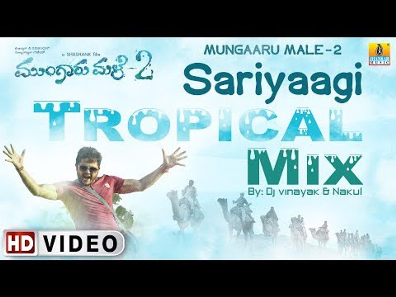 Mungaru Male 2 - Sariyaagi   Tropical Mix   DJ VInayak & DJ Nakul   Official Remix