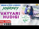 Vayyari Hudigi Jaare Jaare - Video Song | Ibbaru B.Tech Stundents Journey - Kannada New Movie