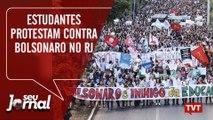 Estudantes protestam contra Bolsonaro no RJ – Privatização de presidio no Seu Jornal (06.05.2019)