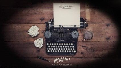 Vigiland - We're The Same