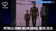 Petrelli Uomo Milan Bridal Week 2019 | FashionTV | FTV