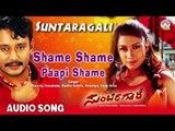 Suntaragali I Shame Shame Paapi Shame I Darshan,Rakshita I Akshaya Audio