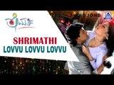 "Shrimathi - ""Lovvu Loovvu Lovvu"" Audio Song I Upendra, Priyanka, Celina Jaitley I Akash Audio"