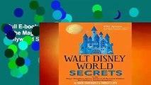 Full E-book  Walt Disney World Secrets: to the Magic Kingdom, Epcot, Disney s Hollywood Studios,