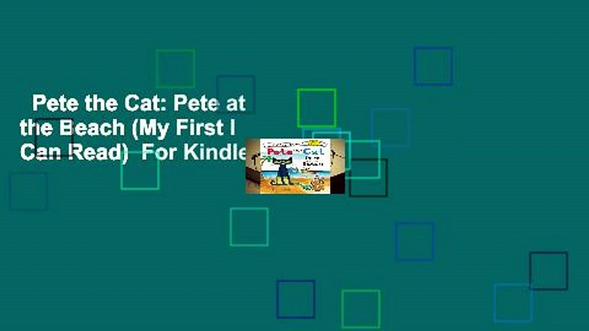 Pete the Cat: Pete at the Beach (My First I Can Read)  For Kindle