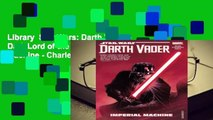 Library  Star Wars: Darth Vader - Dark Lord of the Sith, Vol. 1: Imperial Machine - Charles Soule
