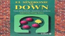 R.E.A.D El Sindrome De Down / Down Syndrome: Guia Para Padres, Maestros Y Medicos / Guide for