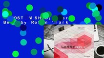 [MOST WISHED]  Larry Bell by Robin Clark