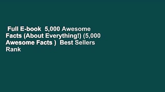 Full E-book  5,000 Awesome Facts (About Everything!) (5,000 Awesome Facts )  Best Sellers Rank : #2