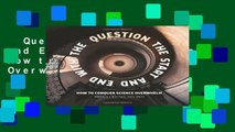 Question the Start and End With the Question: How to Conquer Science Overwhelm  Best Sellers