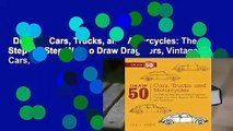 Draw 50 Cars, Trucks, and Motorcycles: The Step-By-Step Way to Draw Dragsters, Vintage Cars,