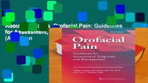 About For Books  Orofacial Pain: Guidelines for Assessment, Diagnosis, and Management (American