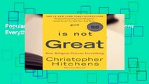 Popular God Is Not Great: How Religion Poisons Everything - Christopher Hitchens