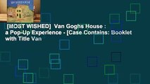 [MOST WISHED]  Van Goghs House : a Pop-Up Experience - [Case Contains: Booklet with Title Van